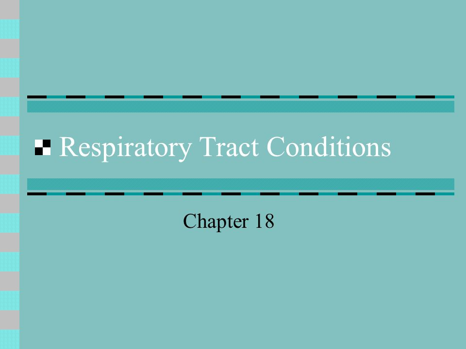 Respiratory Tract Conditions Chapter 18