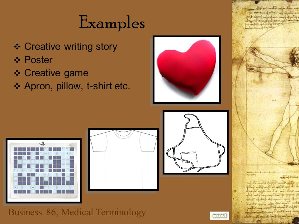 Examples CCreative writing story PPoster CCreative game AApron, pillow, t-shirt etc.