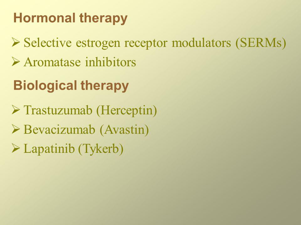 Hormonal therapy  Selective estrogen receptor modulators (SERMs)  Aromatase inhibitors Biological therapy  Trastuzumab (Herceptin)  Bevacizumab (A
