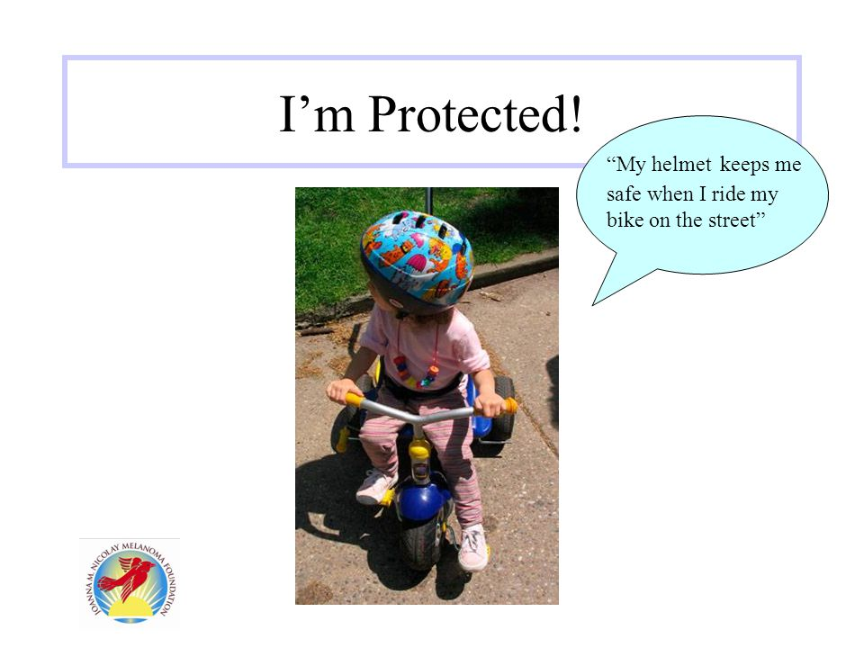 """I'm Protected! """"My helmet keeps me safe when I ride my bike on the street"""""""