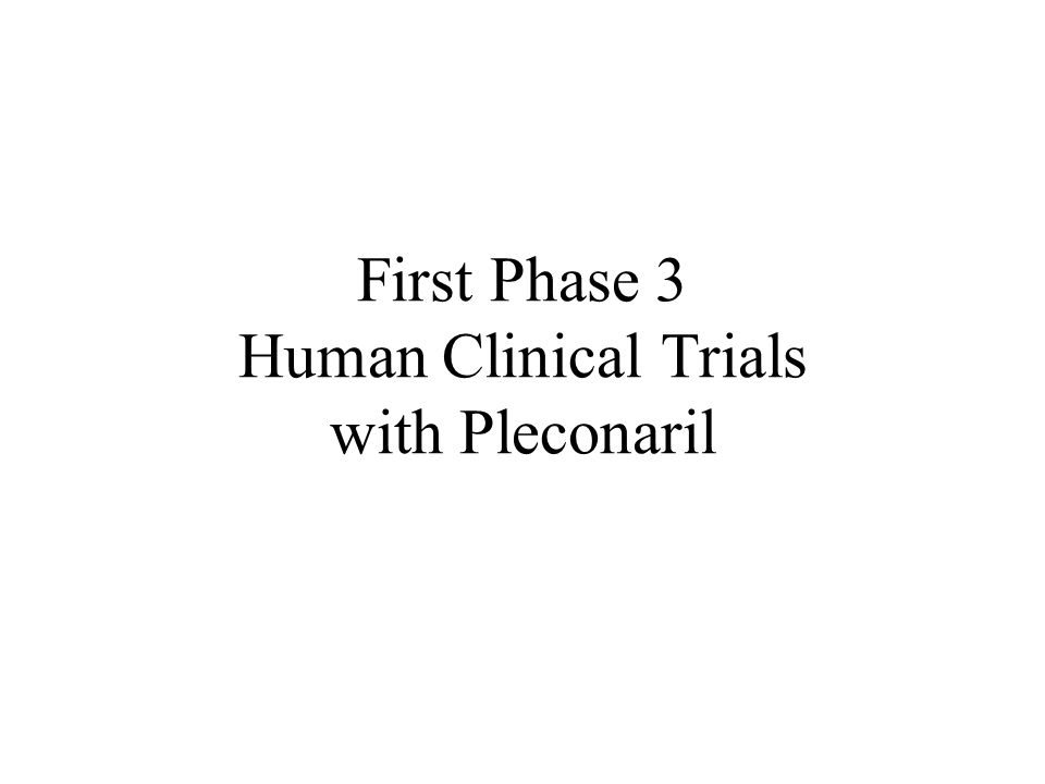 First Phase 3 Human Clinical Trials with Pleconaril