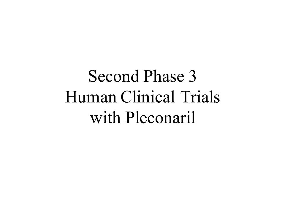 Second Phase 3 Human Clinical Trials with Pleconaril