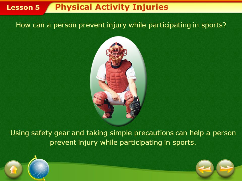 Lesson 5 Warming up is an effective strategy for preventing these accidental injuries.