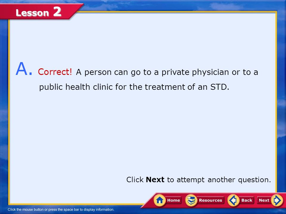 Lesson 2 You have answered the question incorrectly. Go back to try again, or click Next to view the correct answer.