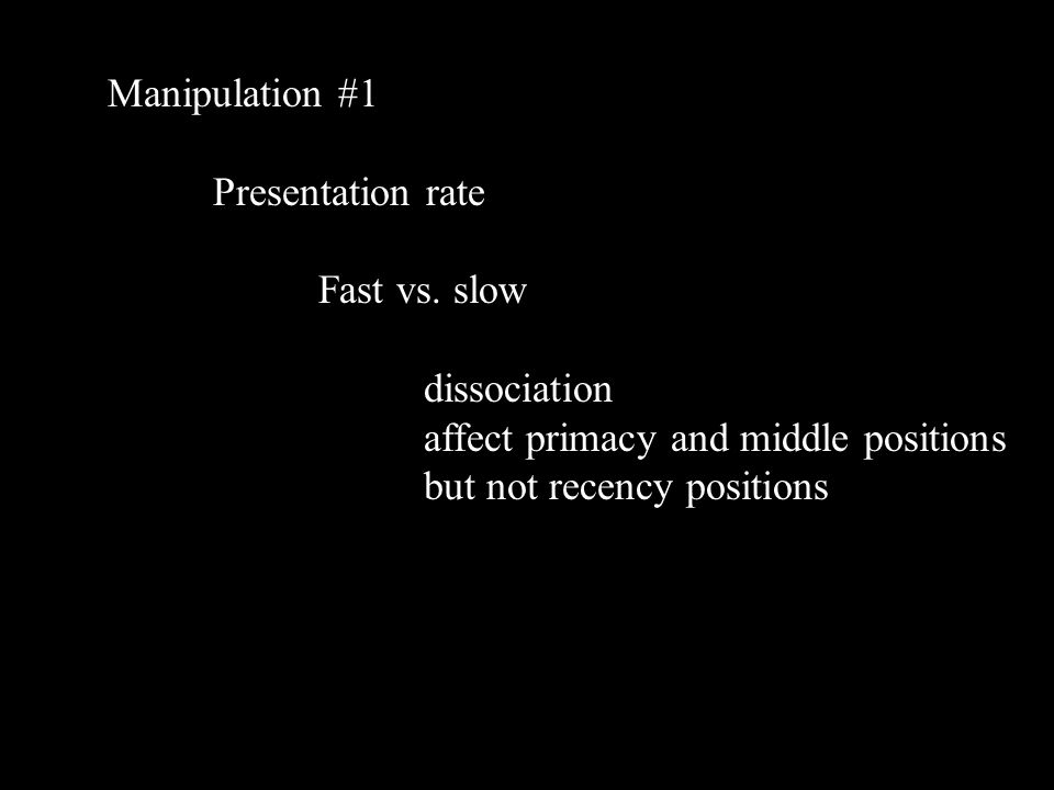 Manipulation #1 Presentation rate Fast vs.