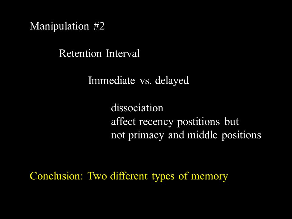 Manipulation #2 Retention Interval Immediate vs.