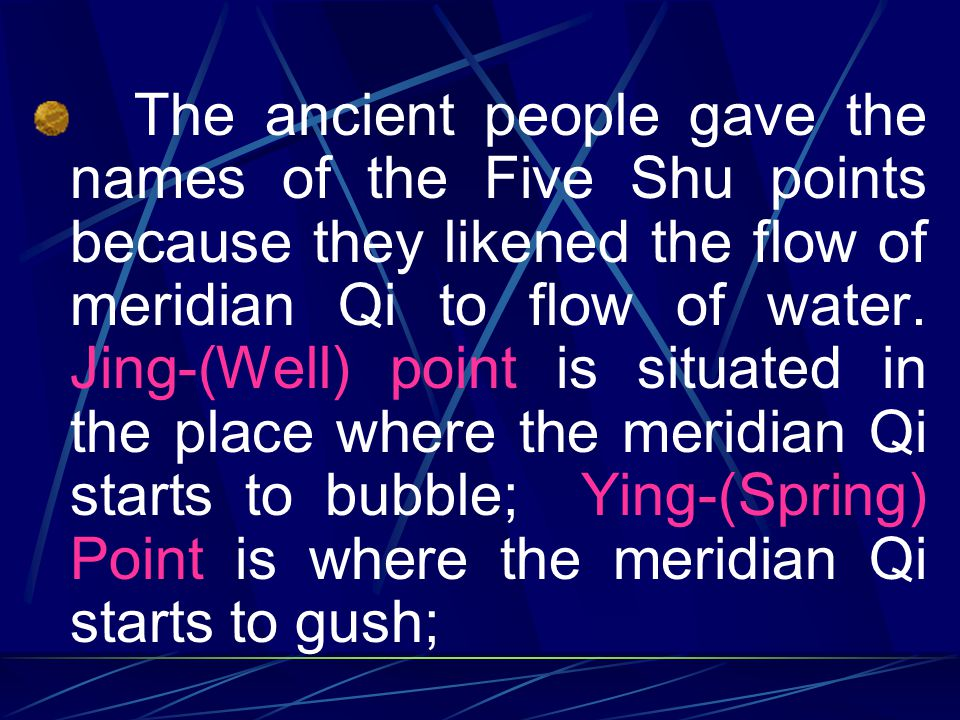 3.5.1 Five Shu Points Each of the twelve regular meridians has, below the elbow or knees, five special points, namely, Jing-(Well), Ying-(Spring), Shu