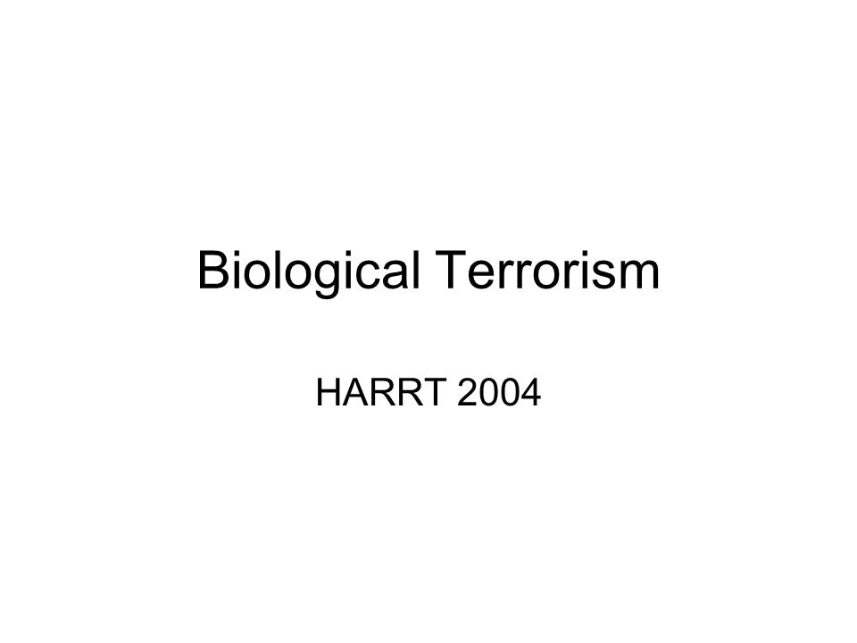 Biological Terrorism HARRT 2004