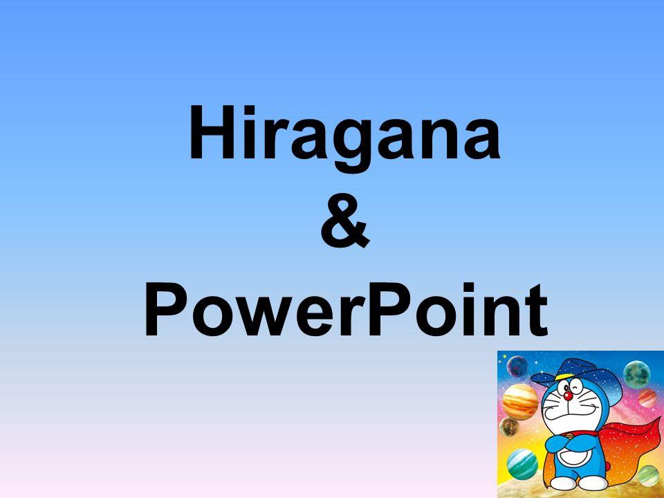 Hiragana & PowerPoint