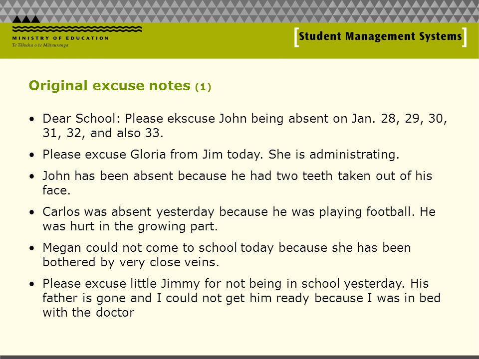 Original excuse notes (1) Dear School: Please ekscuse John being absent on Jan.