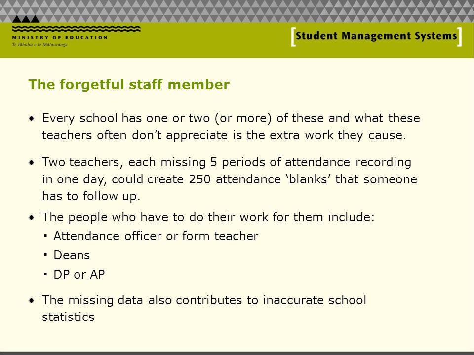 The forgetful staff member Every school has one or two (or more) of these and what these teachers often don't appreciate is the extra work they cause.