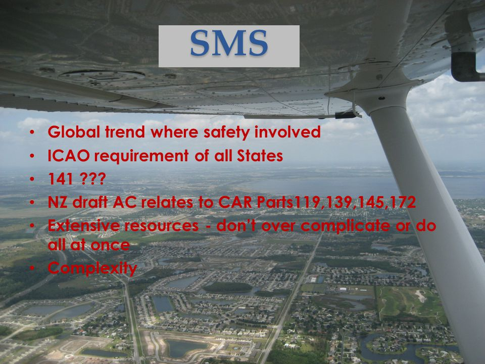 SMS Global trend where safety involved ICAO requirement of all States 141 .