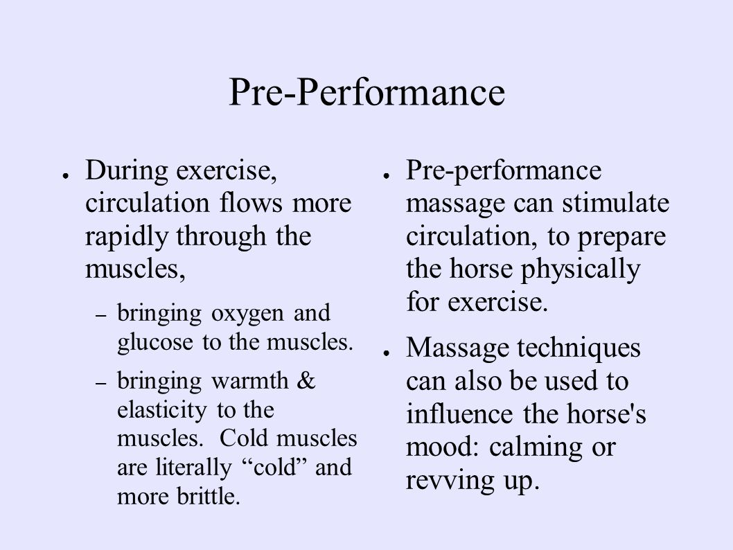 Pre-Performance ● During exercise, circulation flows more rapidly through the muscles, – bringing oxygen and glucose to the muscles.