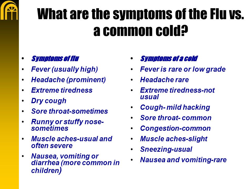 What are the symptoms of the Flu vs. a common cold.