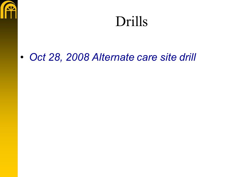 Drills Oct 28, 2008 Alternate care site drill