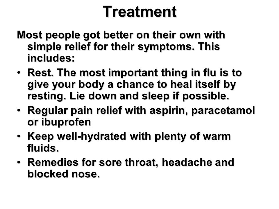 Treatment Most people got better on their own with simple relief for their symptoms.