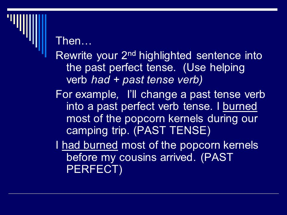  Finally, change your 3 rd highlighted sentence into a future perfect tense.