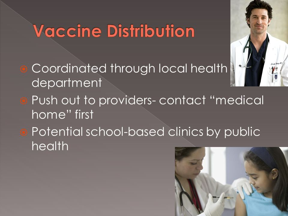  Coordinated through local health department  Push out to providers- contact medical home first  Potential school-based clinics by public health