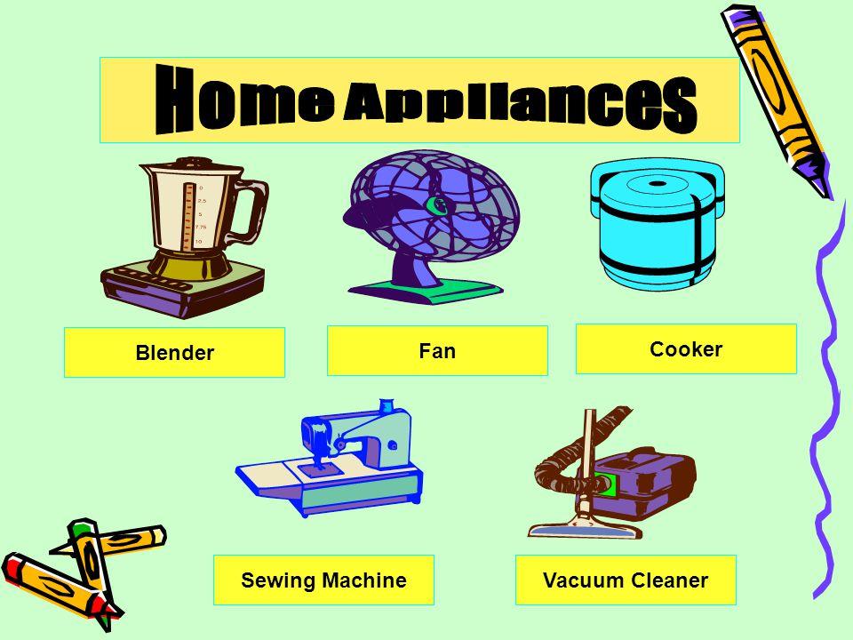 Blender Fan Cooker Sewing MachineVacuum Cleaner