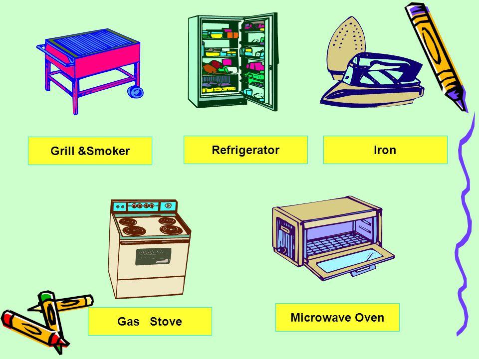 Grill &Smoker RefrigeratorIron Gas Stove Microwave Oven
