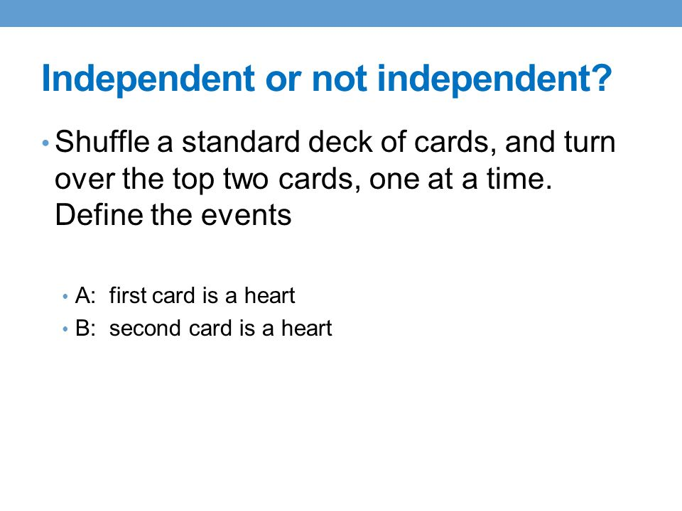 Independent or not independent.