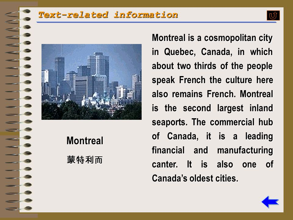 Text-related information McGill McGill is an international university whose main language of instruction is English. Located in Montreal, Quebec, Cana
