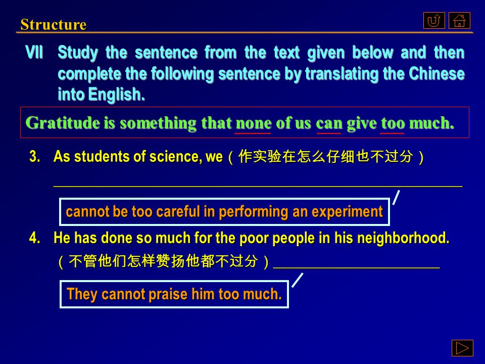 VIIStudy the sentence from the text given below and then complete the following sentence by translating the Chinese into English.