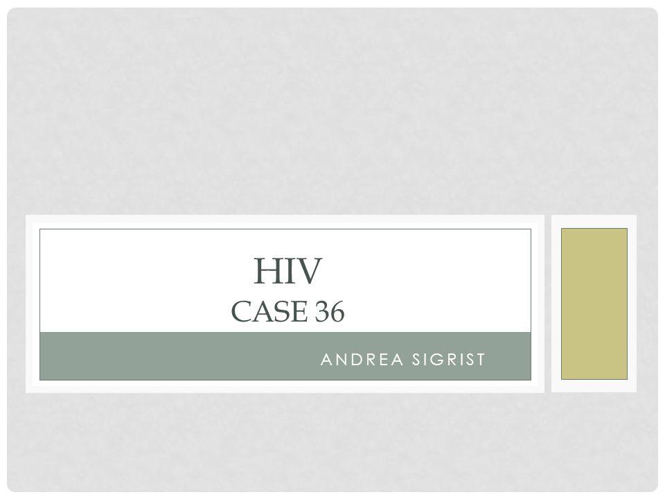 ANDREA SIGRIST HIV CASE 36