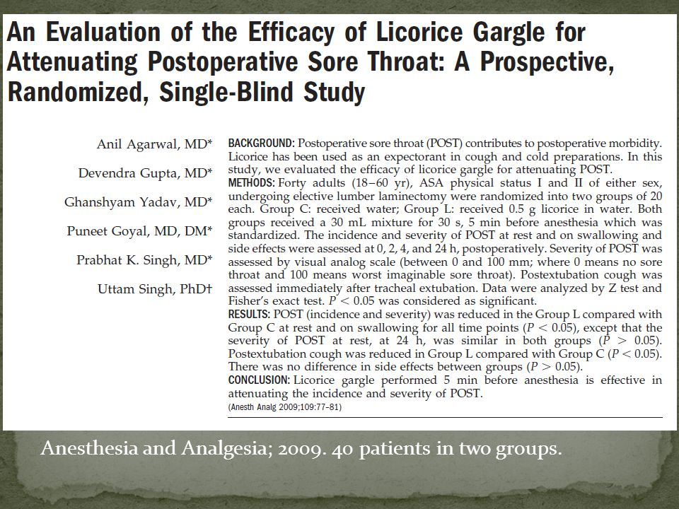 One patient in each arm was lost to follow-up Both remained intubated post surgery Licorice group Results were entered as worst case scenario i.e.