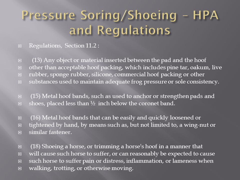 Evidence still in place while horse is shown Examples:  Paring hoof wall to above sole  Hard object under sole/toe or in white line between sole and shoe/package  Alterations to shoe (weld beads) to affect white line  Paring sole to blood, with or w/o false sole  Illegal heel/toe ratio concealed by acrylic