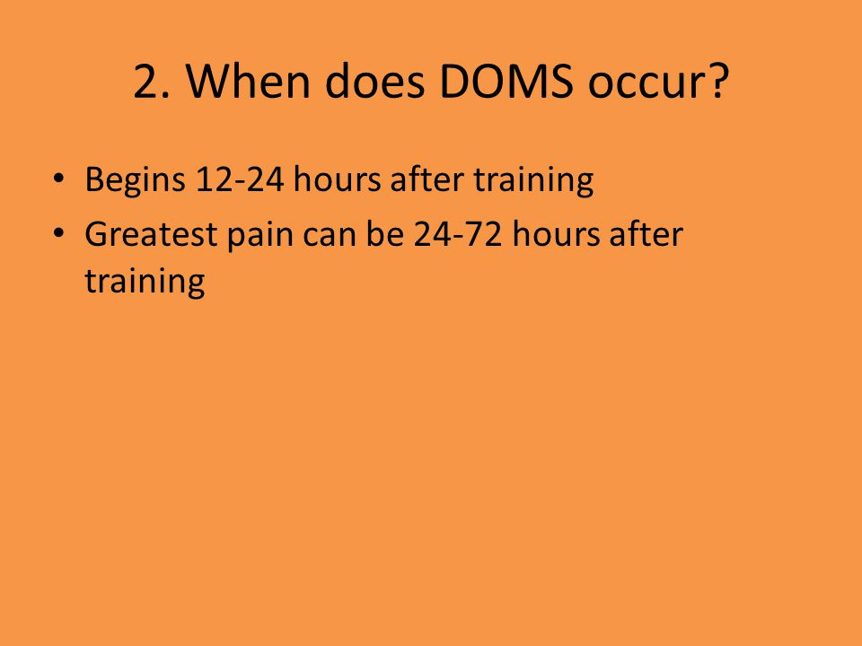 3. What is a common misconception of DOMS? That it is caused by a lactic acid build up.