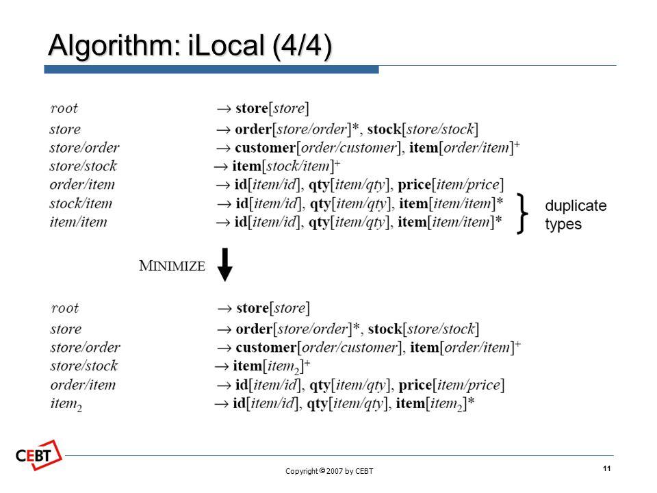 Copyright  2007 by CEBT Algorithm: iLocal (4/4) 11