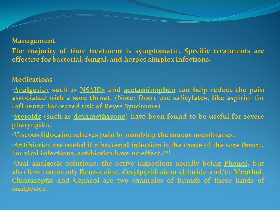 Management The majority of time treatment is symptomatic.