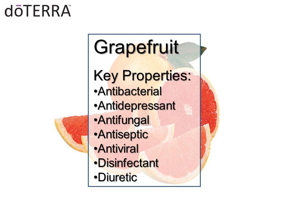 Grapefruit Key Properties: AntibacterialAntibacterial AntidepressantAntidepressant AntifungalAntifungal AntisepticAntiseptic AntiviralAntiviral DisinfectantDisinfectant DiureticDiuretic