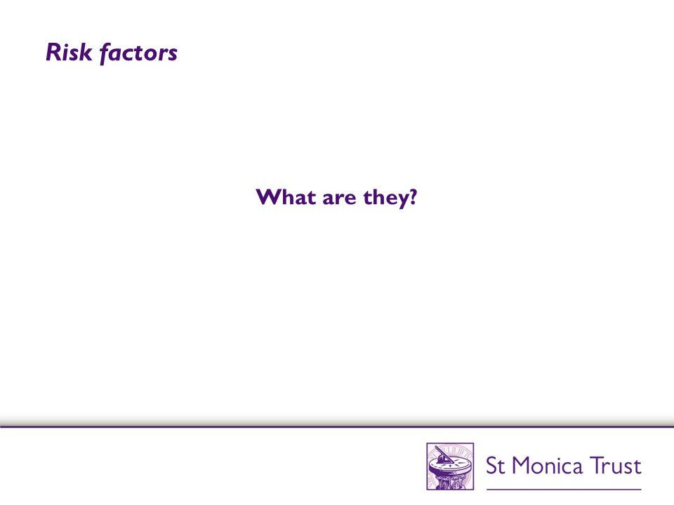 Risk factors What are they?