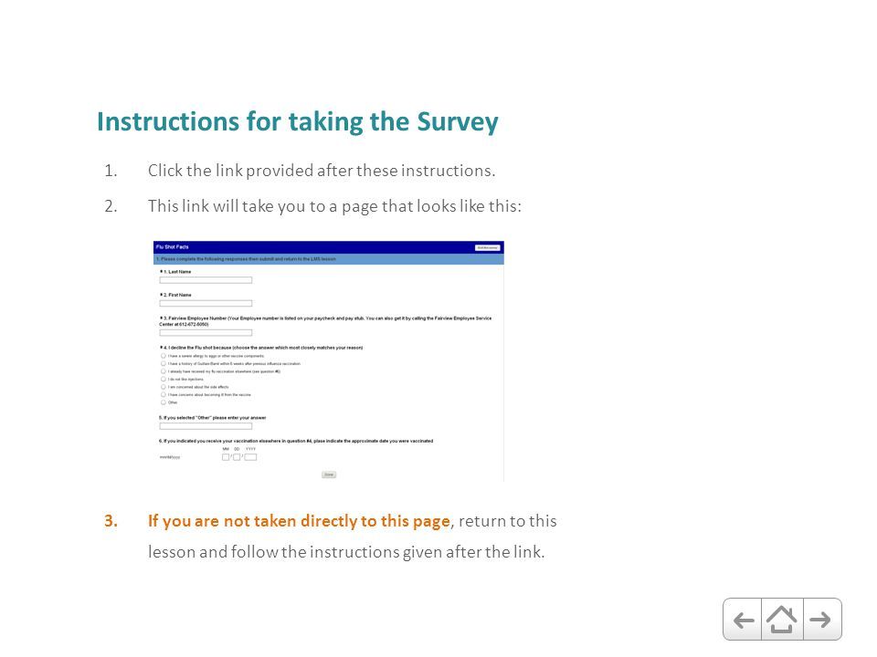 Instructions for taking the Survey 1.Click the link provided after these instructions. 2.This link will take you to a page that looks like this: 3.If