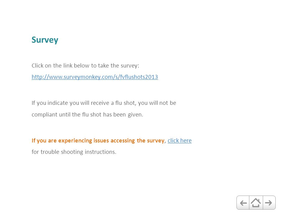 Survey Click on the link below to take the survey: http://www.surveymonkey.com/s/fvflushots2013 http://www.surveymonkey.com/s/fvflushots2013 If you in