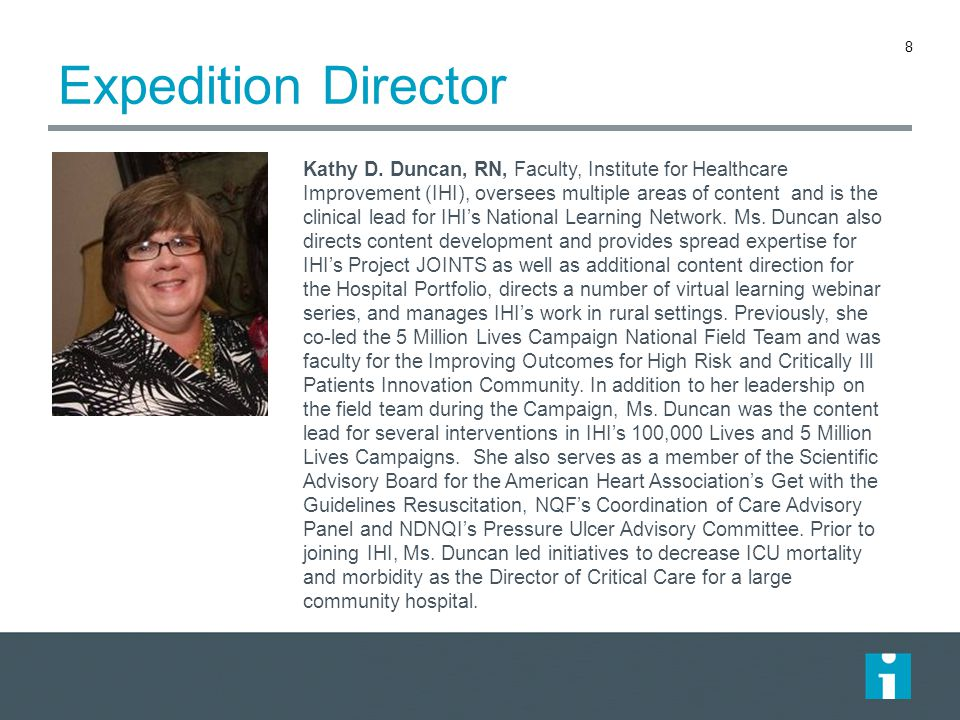 Expedition Director Kathy D. Duncan, RN, Faculty, Institute for Healthcare Improvement (IHI), oversees multiple areas of content and is the clinical l