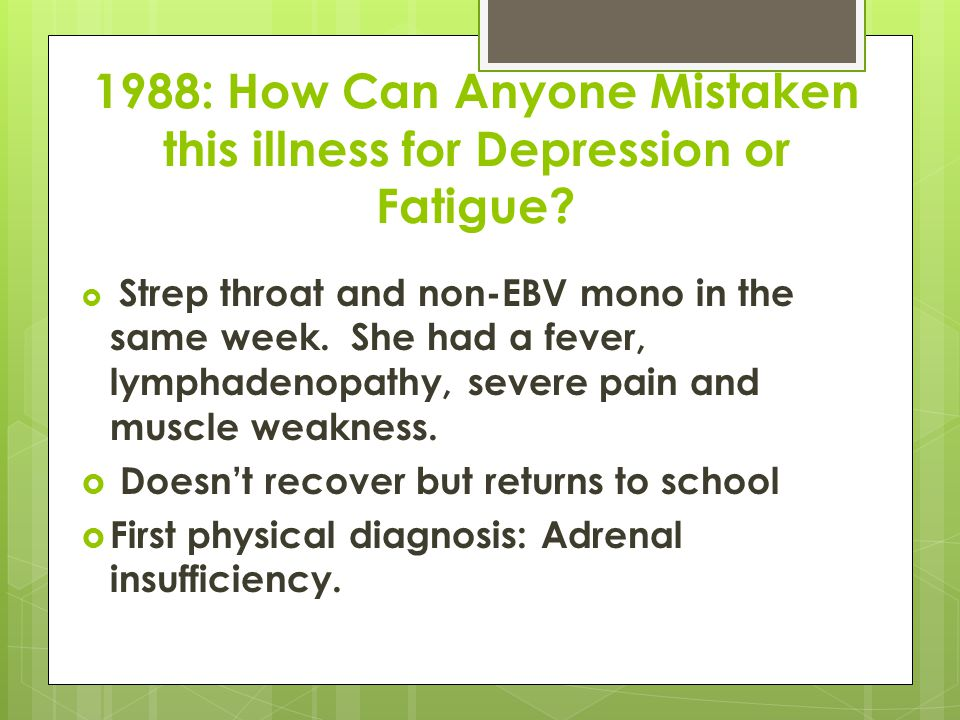 1988: How Can Anyone Mistaken this illness for Depression or Fatigue.