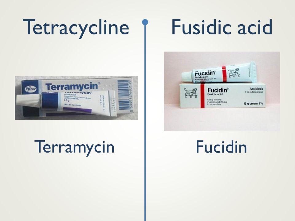 Terramycin Fucidin TetracyclineFusidic acid
