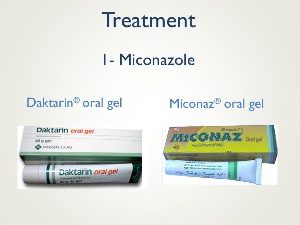 Treatment 1- Miconazole Daktarin ® oral gel Miconaz ® oral gel