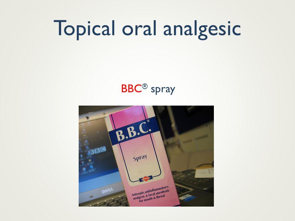 Topical oral analgesic BBC ® spray