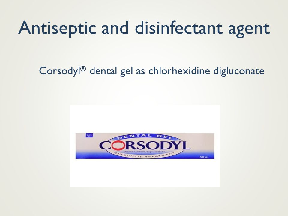 Antiseptic and disinfectant agent Corsodyl ® dental gel as chlorhexidine digluconate