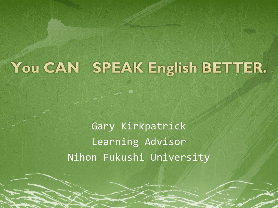 Gary Kirkpatrick Learning Advisor Nihon Fukushi University