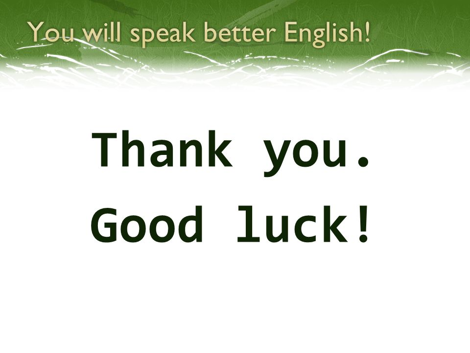 Thank you. Good luck!