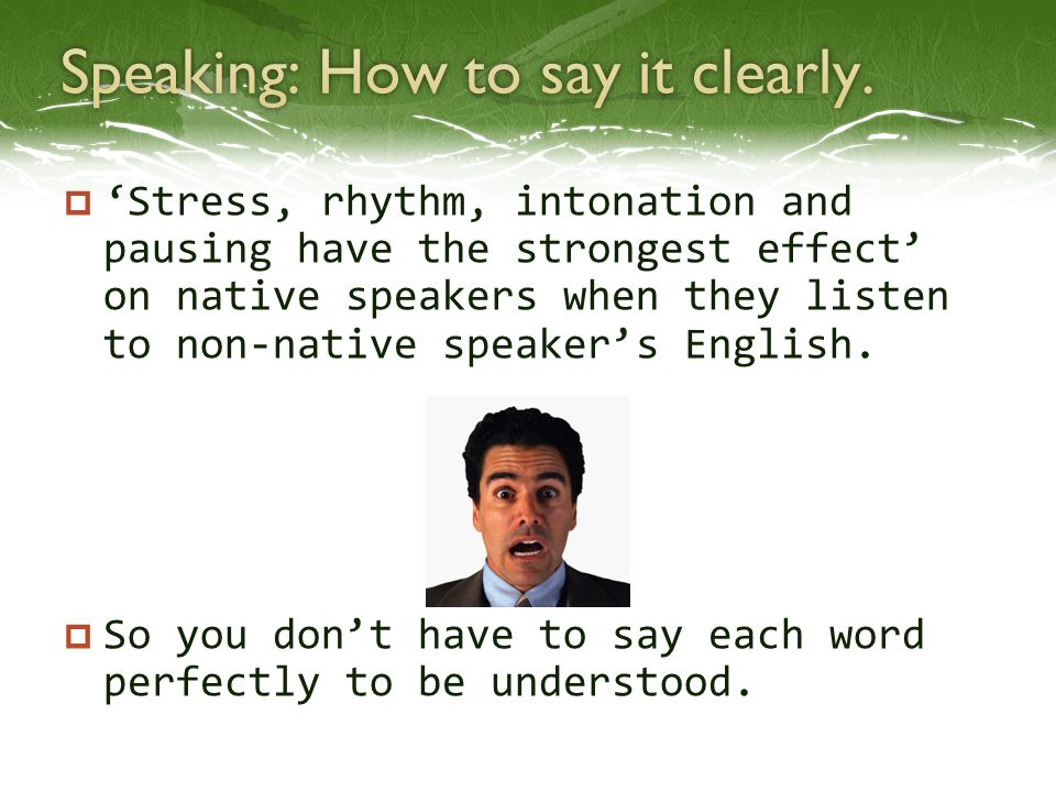 Speak the Content Words clearly. Content words????.