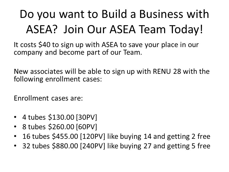 Do you want to Build a Business with ASEA? Join Our ASEA Team Today! It costs $40 to sign up with ASEA to save your place in our company and become pa