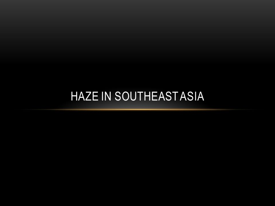 HAZE IN SOUTHEAST ASIA