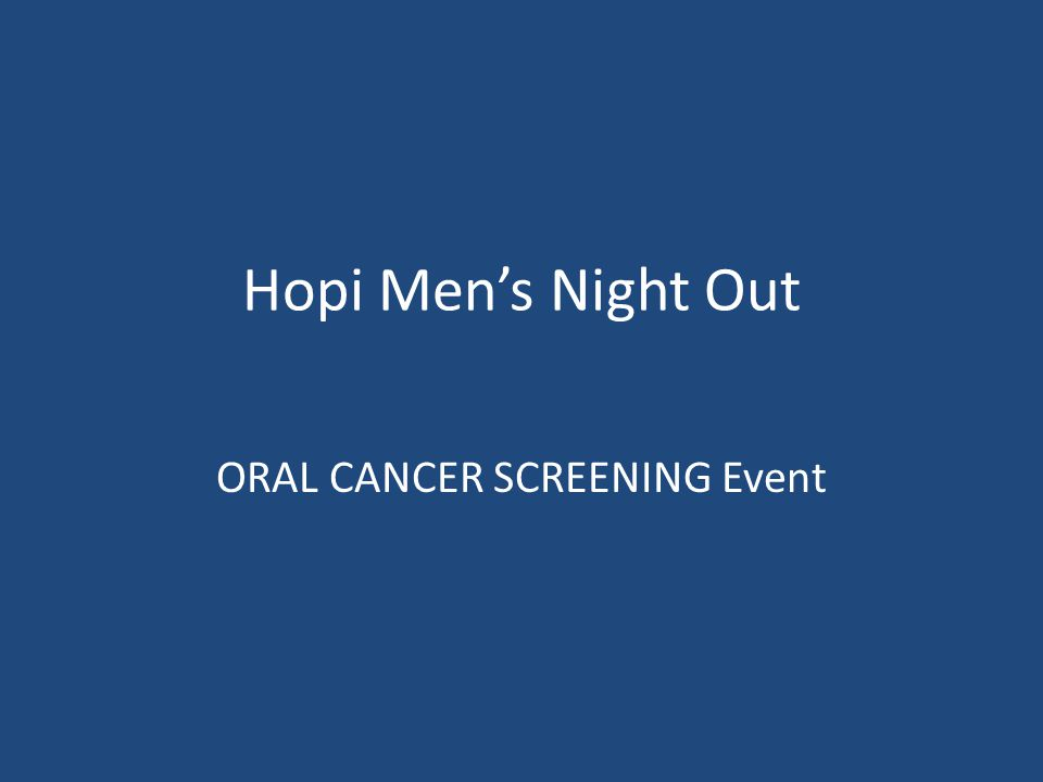 Hopi Men's Night Out ORAL CANCER SCREENING Event