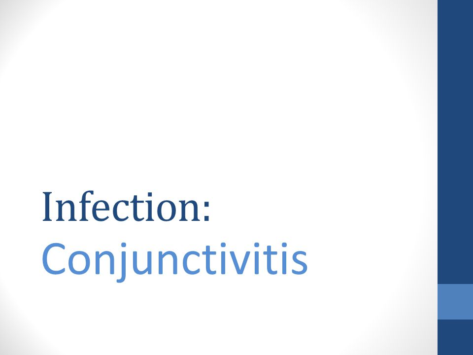 Infection: Conjunctivitis